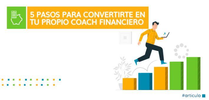 5 Pasos para convertirte en tu propio Coach Financiero